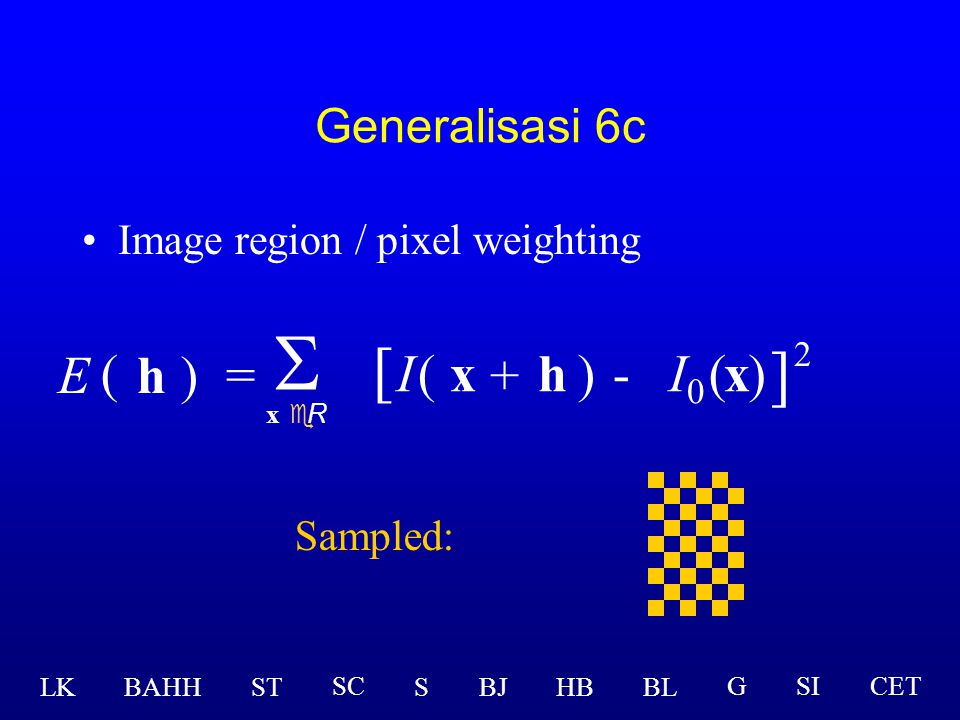 S [ ] E ( h ) = I ( x + h ) - I0 ( x ) 2 Generalisasi 6c